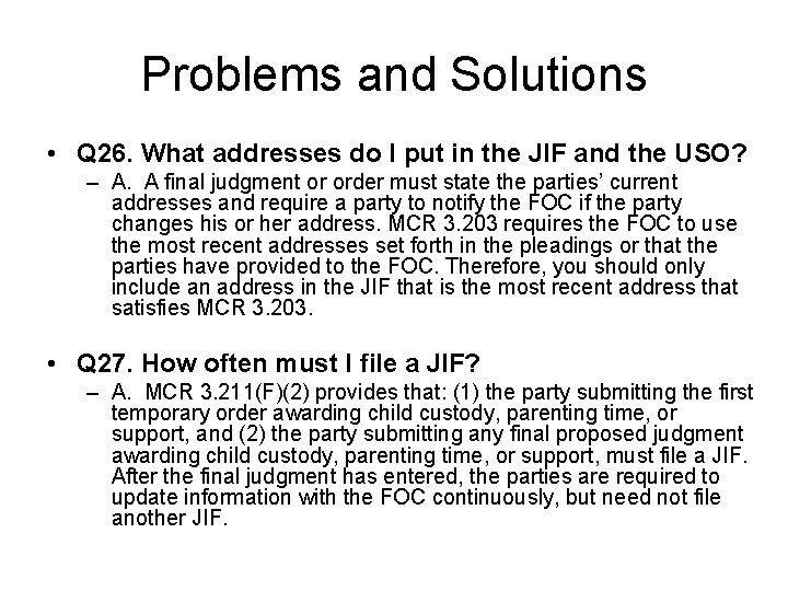 Problems and Solutions • Q 26. What addresses do I put in the JIF