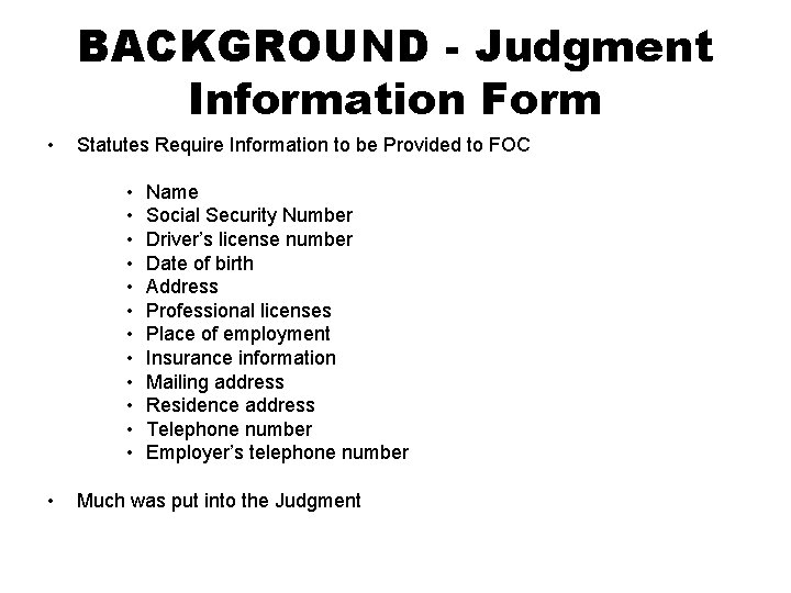 BACKGROUND - Judgment Information Form • Statutes Require Information to be Provided to FOC