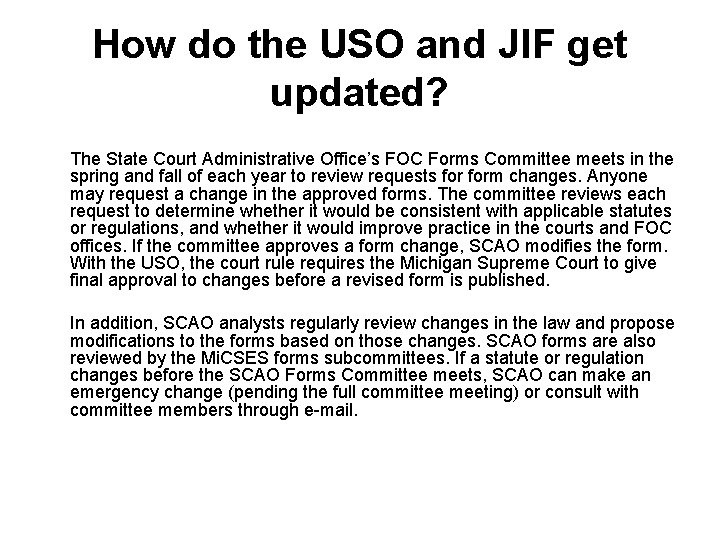 How do the USO and JIF get updated? The State Court Administrative Office's FOC