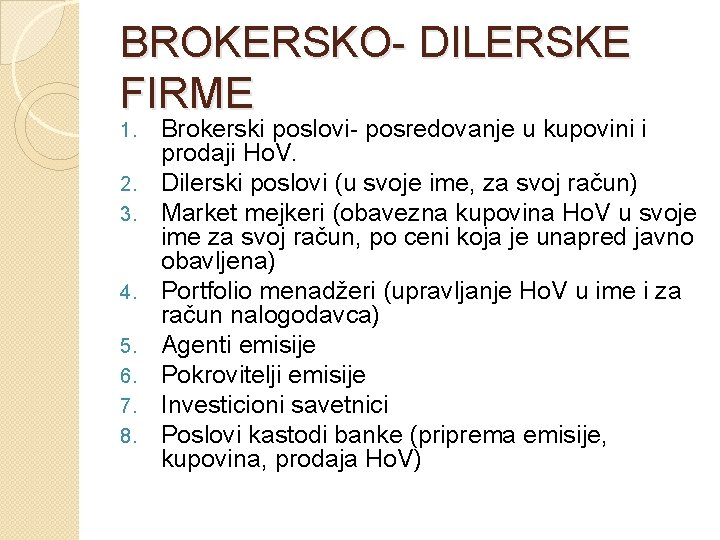BROKERSKO- DILERSKE FIRME 1. 2. 3. 4. 5. 6. 7. 8. Brokerski poslovi- posredovanje