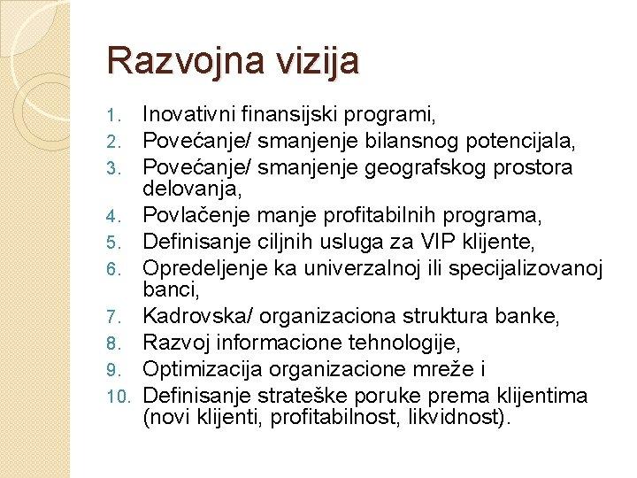 Razvojna vizija 1. 2. 3. 4. 5. 6. 7. 8. 9. 10. Inovativni finansijski