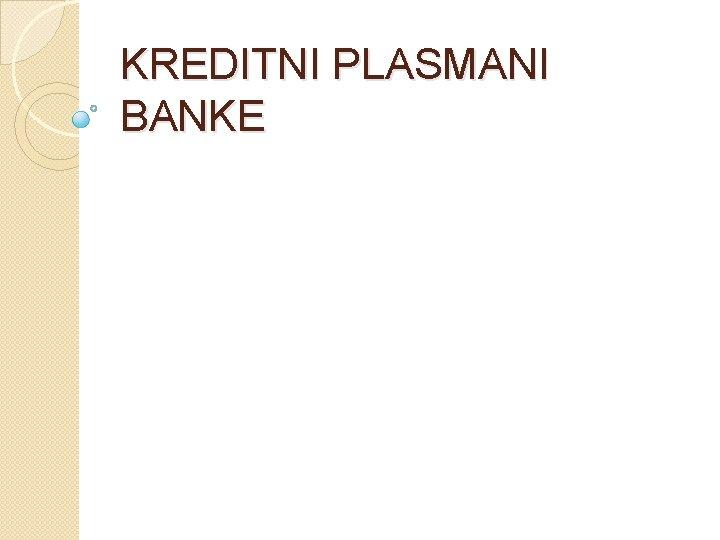 KREDITNI PLASMANI BANKE