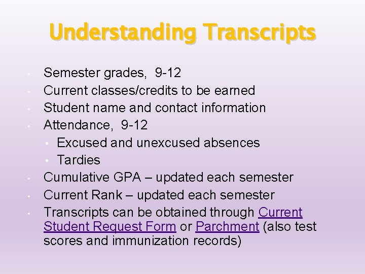 Understanding Transcripts • • Semester grades, 9 -12 Current classes/credits to be earned Student