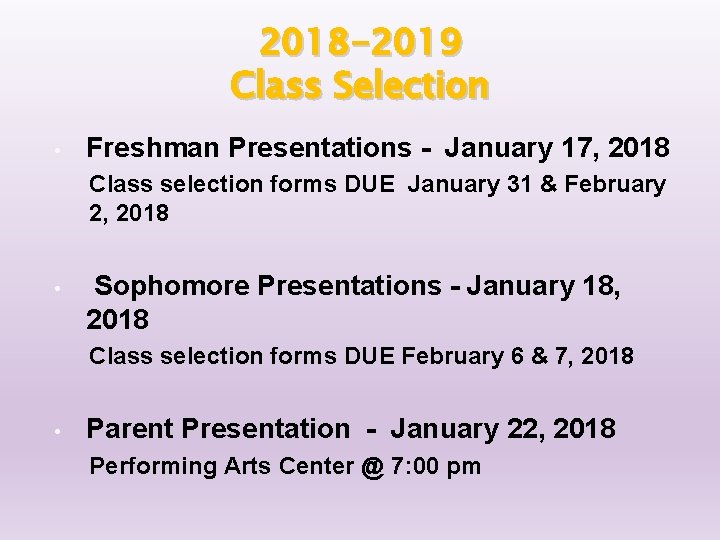 2018 -2019 Class Selection • Freshman Presentations - January 17, 2018 Class selection forms