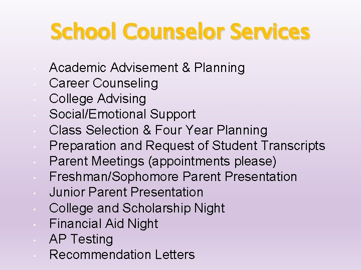 School Counselor Services • • • • Academic Advisement & Planning Career Counseling College