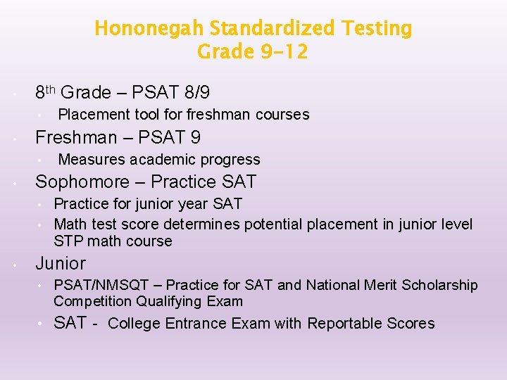 Hononegah Standardized Testing Grade 9 -12 • 8 th Grade – PSAT 8/9 •