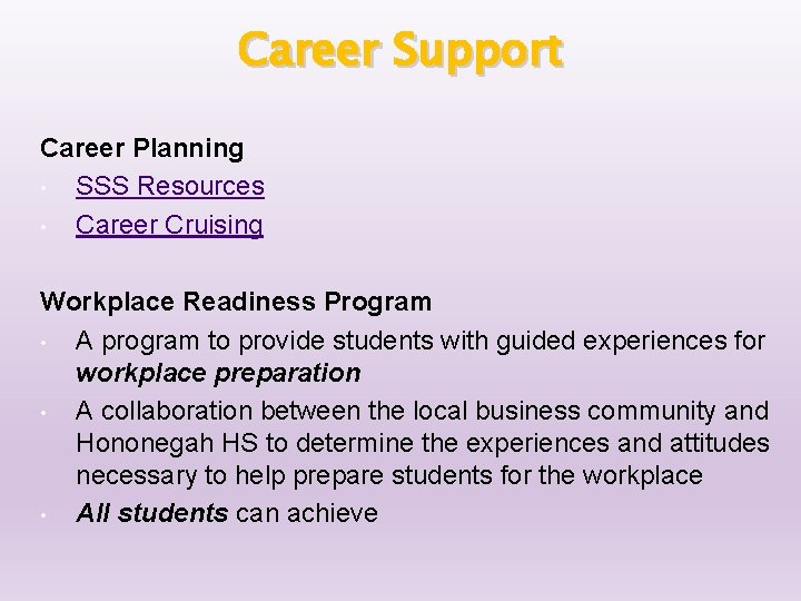 Career Support Career Planning • SSS Resources • Career Cruising Workplace Readiness Program •