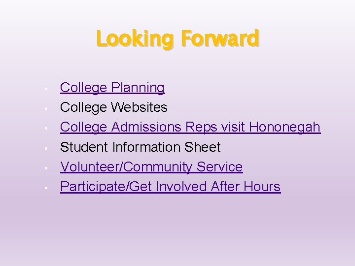 Looking Forward • • • College Planning College Websites College Admissions Reps visit Hononegah