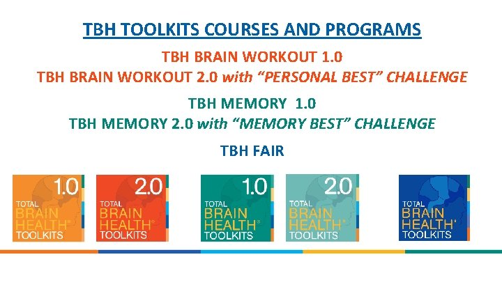 TBH TOOLKITS COURSES AND PROGRAMS TBH BRAIN WORKOUT 1. 0 TBH BRAIN WORKOUT 2.