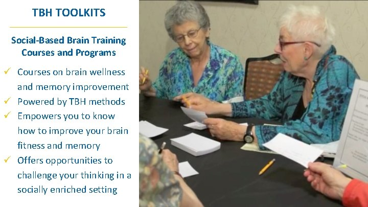 TBH TOOLKITS _________________ Social-Based Brain Training Courses and Programs ü Courses on brain wellness