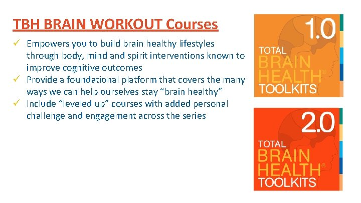 TBH BRAIN WORKOUT Courses ü Empowers you to build brain healthy lifestyles through body,