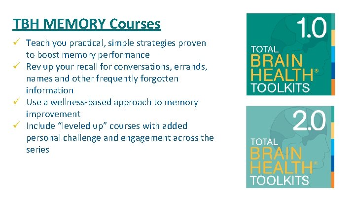 TBH MEMORY Courses ü Teach you practical, simple strategies proven to boost memory performance