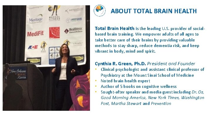 ABOUT TOTAL BRAIN HEALTH Total Brain Health is the leading U. S. provider of