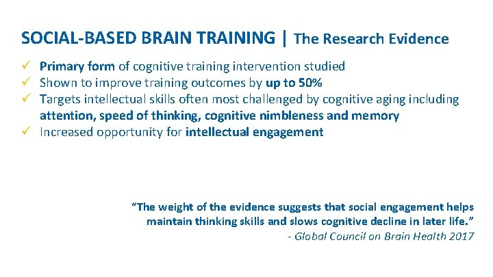 SOCIAL-BASED BRAIN TRAINING | The Research Evidence ü Primary form of cognitive training intervention
