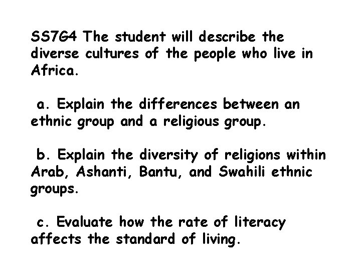 SS 7 G 4 The student will describe the diverse cultures of the people