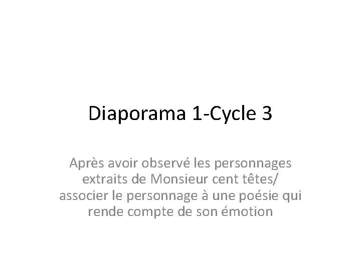 Diaporama 1 -Cycle 3 Après avoir observé les personnages extraits de Monsieur cent têtes/
