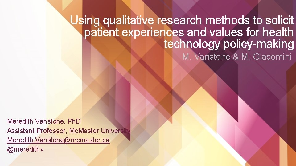 Using qualitative research methods to solicit patient experiences and values for health technology policy-making