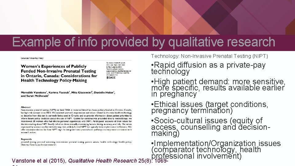 Example of info provided by qualitative research Technology: Non-Invasive Prenatal Testing (NIPT) • Rapid