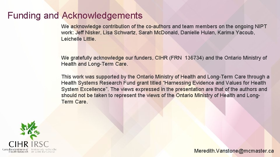 Funding and Acknowledgements We acknowledge contribution of the co-authors and team members on the