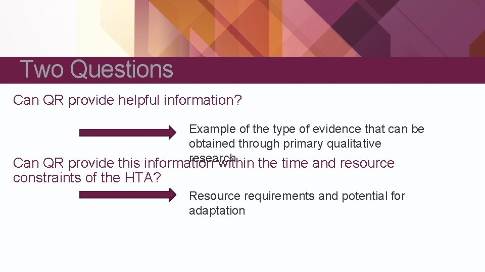 Two Questions Can QR provide helpful information? Example of the type of evidence that