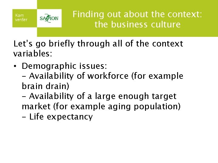 Finding out about the context: the business culture Let's go briefly through all of