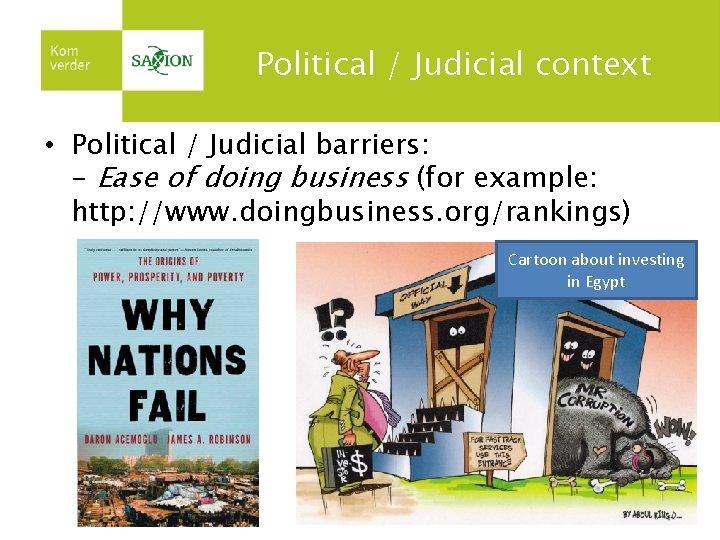 Political / Judicial context • Political / Judicial barriers: - Ease of doing business