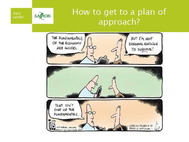 How to get to a plan of approach?