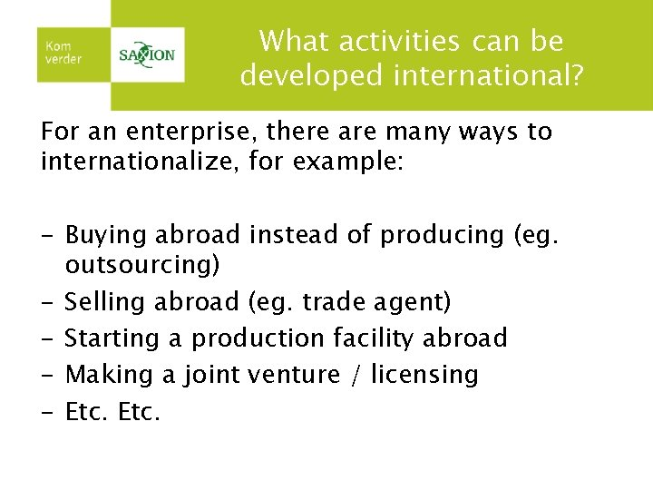 What activities can be developed international? For an enterprise, there are many ways to