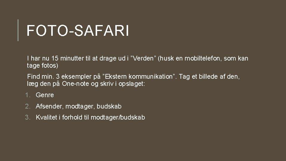 """FOTO-SAFARI I har nu 15 minutter til at drage ud i """"Verden"""" (husk en"""
