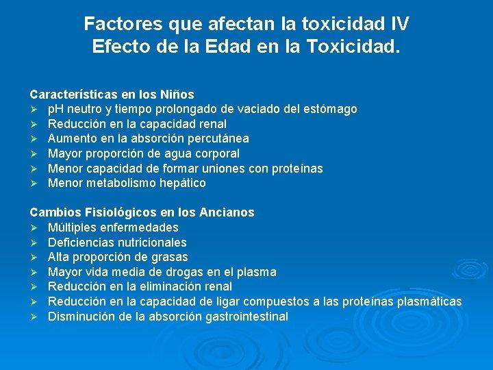 Factores que afectan la toxicidad IV Efecto de la Edad en la Toxicidad. Características