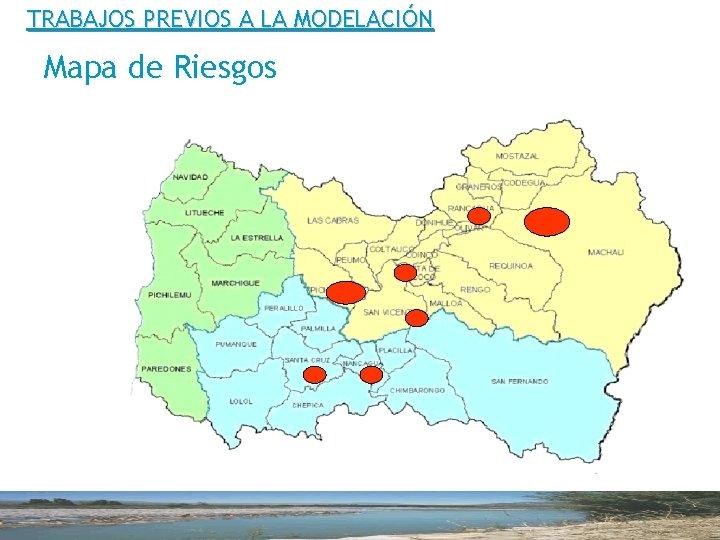 TRABAJOS PREVIOS A LA MODELACIÓN Mapa de Riesgos