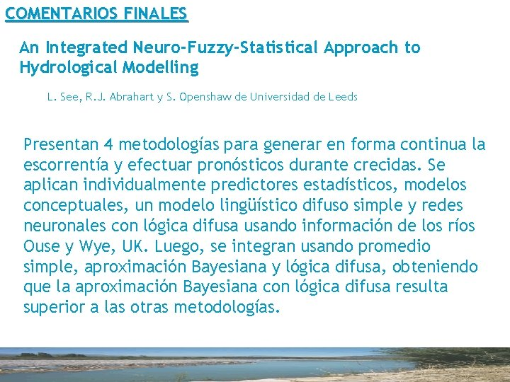 COMENTARIOS FINALES An Integrated Neuro-Fuzzy-Statistical Approach to Hydrological Modelling L. See, R. J. Abrahart