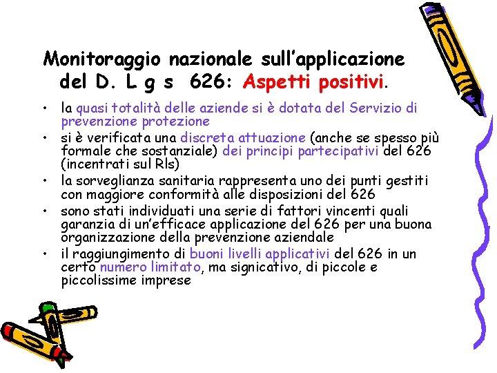 Monitoraggio nazionale sull'applicazione del D. L g s 626: Aspetti positivi. • la quasi