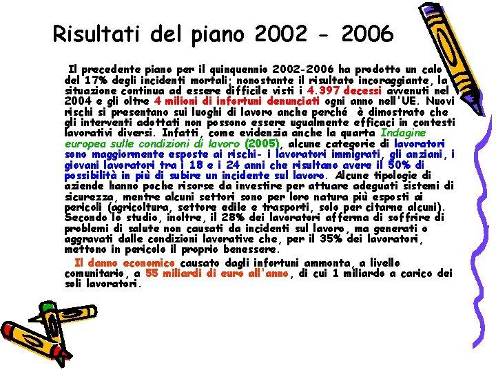 Risultati del piano 2002 - 2006 Il precedente piano per il quinquennio 2002 -2006