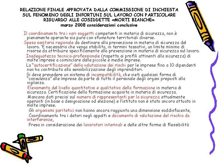 RELAZIONE FINALE APPROVATA DALLA COMMISSIONE DI INCHIESTA SUL FENOMENO DEGLI INFORTUNI SUL LAVORO CON