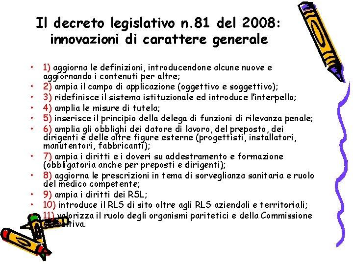 Il decreto legislativo n. 81 del 2008: innovazioni di carattere generale • • •