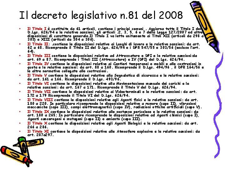 Il decreto legislativo n. 81 del 2008 • • • Il Titolo I è