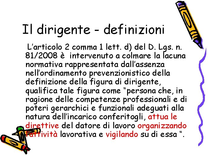 Il dirigente - definizioni L'articolo 2 comma 1 lett. d) del D. Lgs. n.
