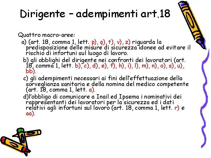 Dirigente – adempimenti art. 18 Quattro macro-aree: a) (art. 18, comma 1, lett. p),