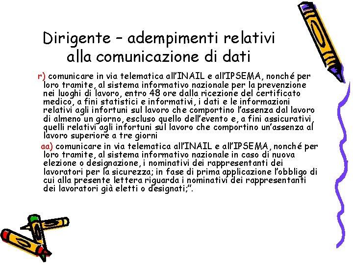 Dirigente – adempimenti relativi alla comunicazione di dati r) comunicare in via telematica all'INAIL
