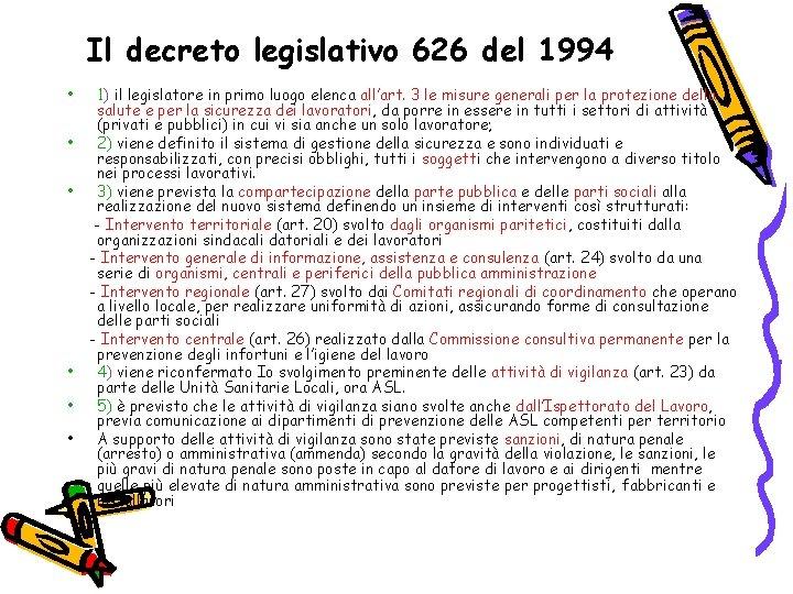 Il decreto legislativo 626 del 1994 • • • 1) il legislatore in primo