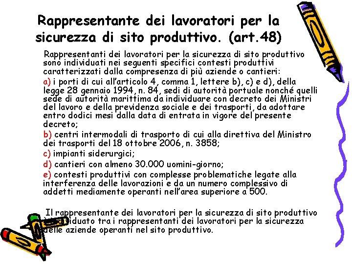 Rappresentante dei lavoratori per la sicurezza di sito produttivo. (art. 48) Rappresentanti dei lavoratori