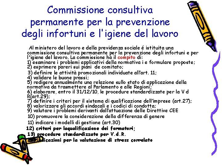 Commissione consultiva permanente per la prevenzione degli infortuni e l'igiene del lavoro Al ministero