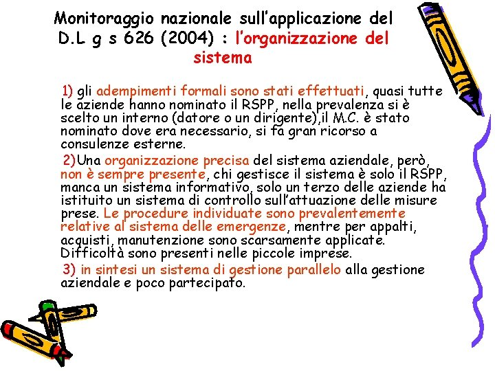 Monitoraggio nazionale sull'applicazione del D. L g s 626 (2004) : l'organizzazione del sistema