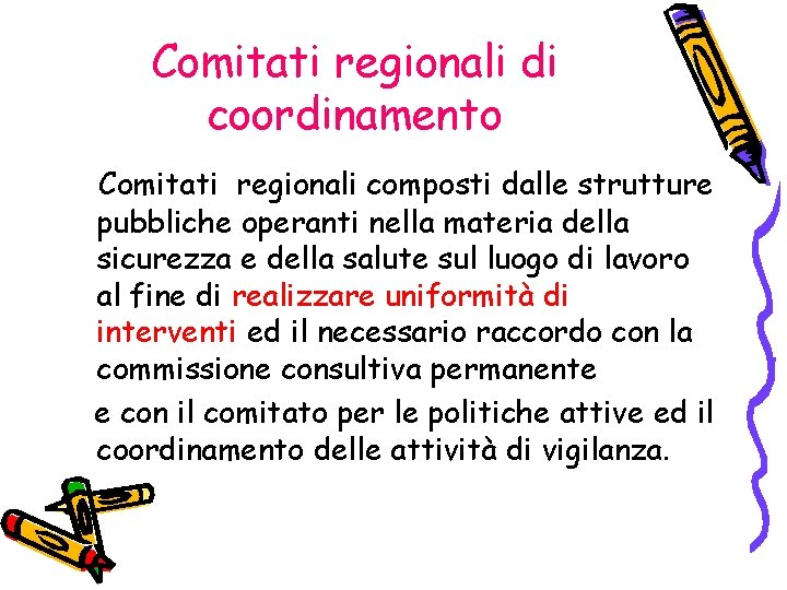 Comitati regionali di coordinamento Comitati regionali composti dalle strutture pubbliche operanti nella materia della