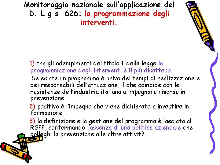 Monitoraggio nazionale sull'applicazione del D. L g s 626: la programmazione degli interventi. 1)