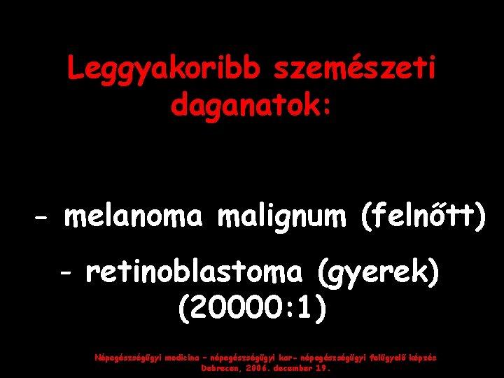 a látószerv melanoma