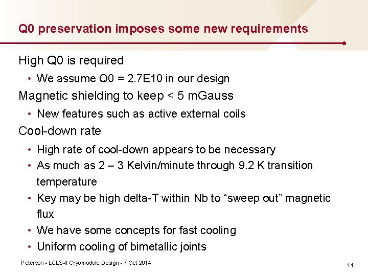 Q 0 preservation imposes some new requirements High Q 0 is required • We