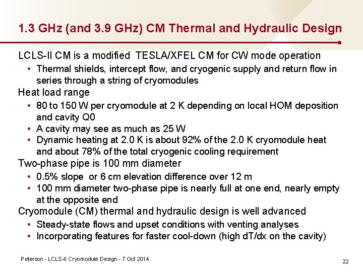 1. 3 GHz (and 3. 9 GHz) CM Thermal and Hydraulic Design LCLS II