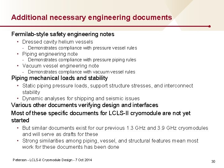 Additional necessary engineering documents Fermilab style safety engineering notes • Dressed cavity helium vessels